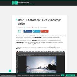 Utile - Photoshop CC et le montage vidéo