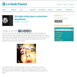 20 codes utiles pour customiser Wordpress