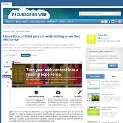 Ebook Glue, utilidad para convertir tu blog en un libro electrónico