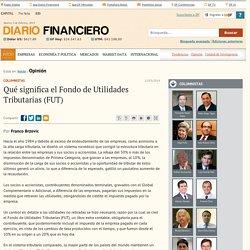 Qué significa el Fondo de Utilidades Tributarias (FUT)