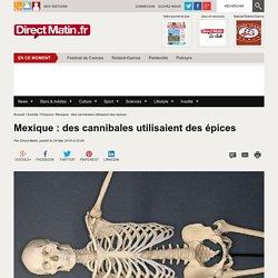 Mexique : des cannibales utilisaient des épices