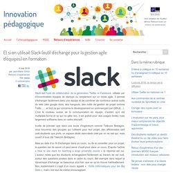 Et si on utilisait Slack (outil d'échange pour la gestion agile d'équipes) en formation
