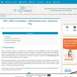 """GPO : Définir un utilisateur """"Administrateur local"""" de tous les PCs"""
