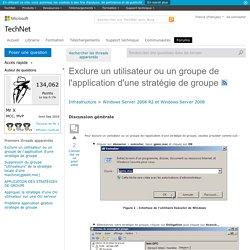 Exclure un utilisateur ou un groupe de l'application d'une stratégie de groupe
