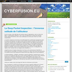 Le Deep Packet Inspection : l'immense solitude de l'utilisateur - Cyberfusion