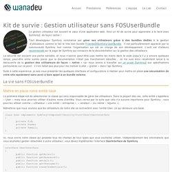 Kit de survie : Gestion utilisateur sans FOSUserBundle