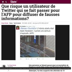 Que risque un utilisateur de Twitter qui se fait passer pour l'AFP pour diffuser de fausses informations?