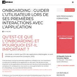 Onboarding : guider l'utilisateur lors de ses premières interactions