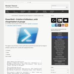 PowerShell - Création d'utilisateur, unité d'organisation et groupe