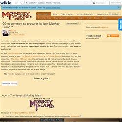 Blog utilisateur:MissLarx/Où et comment se procurer les jeux Monkey Island ? - Wiki Monkey Island: Découvrez tous les secrets, l'histoire, les personnages etc... de la saga déjantée ''Monkey Island'' ! - Wikia