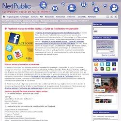 Facebook et autres médias sociaux : Guide de l'utilisateur responsable