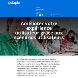 Améliorer votre expérience utilisateur grâce aux scénarios utilisateurs