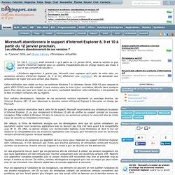 Microsoft abandonnera le support d'Internet Explorer 8, 9 et 10 à partir du 12 janvier prochain, les utilisateurs abandonneront-ils ces versions ?