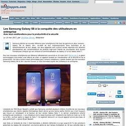 Les Samsung Galaxy S8 à la conquête des utilisateurs en entreprise, avec leurs améliorations pour la productivité et la sécurité