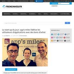 La start-up du jour: app's miles fidélise les utilisateurs d'applications avec des bons d'achat