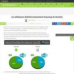 Les utilisateurs Android consomment beaucoup de données