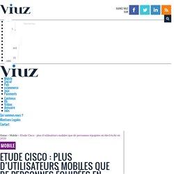 Etude Cisco : plus d'utilisateurs mobiles que de personnes équipées en électricité en 2020