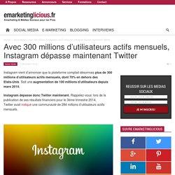 Avec 300 millions d'utilisateurs actifs mensuels, Instagram dépasse maintenant Twitter