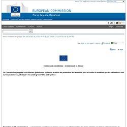 La Commission propose une réforme globale des règles en matière de protection des données pour accroître la maîtrise que les utilisateurs ont sur leurs données, et réduire les coûts grevant les entreprises