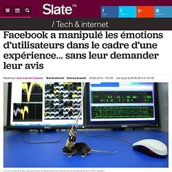 Facebook a manipulé les émotions d'utilisateurs dans le cadre d'une expérience… sans leur demander leur avis