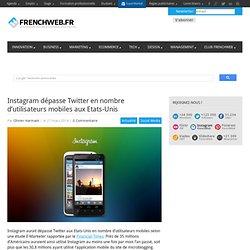 Instagram dépasse Twitter en nombre d'utilisateurs mobiles aux Etats-Unis