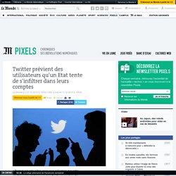 Twitter prévient des utilisateurs qu'un Etat tente de s'infiltrer dans leurs comptes