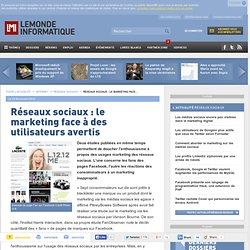 Réseaux sociaux : le marketing face à des utilisateurs avertis