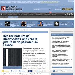 Des utilisateurs de BlackShades visés par la justice de 16 pays dont la France