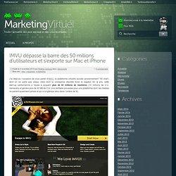 IMVU dépasse la barre des 50 millions d'utilisateurs et s'exporte sur Mac et iPhone