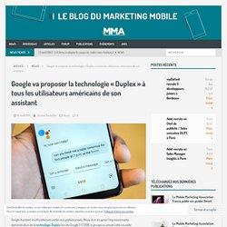 Google va proposer la technologie «Duplex» à tous les utilisateurs américains de son assistant – MobileMarketing.fr