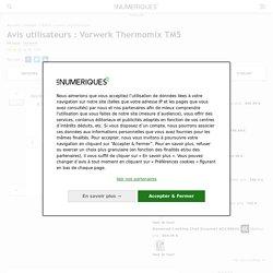 Vorwerk Thermomix TM5 : Avis utilisateurs - Robot cuiseur multifonction