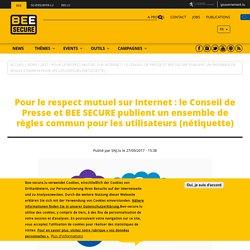Pour le respect mutuel sur Internet : le Conseil de Presse et BEE SECURE publient un ensemble de règles commun pour les utilisateurs (nétiquette)