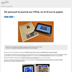 Regards d'Experts - eye tracking - Tests utilisateurs - on parcourt le journal sur l'iPad, on le lit sur le papier