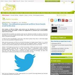 Twitter : les utilisateurs pourront archiver leurs tweets avant la fin 2012