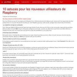 10 astuces pour les nouveaux utilisateurs de Raspberry