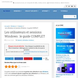 Les utilisateurs et sessions Windows : le guide COMPLET