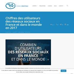 Chiffres des utilisateurs des réseaux sociaux en France et dans le monde en 2016