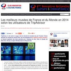 Les meilleurs musées de France et du Monde en 2014 selon les utilisateurs de TripAdvisor
