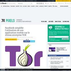 Facebook simplifie l'utilisation de son application mobile sur le réseau anonyme TOR