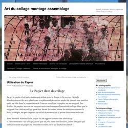 Utilisation du PapierArt du collage montage assemblage