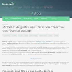 Michel et Augustin, une utilisation attractive des réseaux sociaux