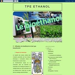 TPE ETHANOL: II . Utilisation du bioéthanol en tant que biocarburant