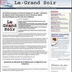 """Utilisation d'armes à l'uranium """"appauvri"""" au Mali : Question du Député André Chassaigne et de la Sénatrice Joëlle Garriaud-Maylam au Ministre de la Défense"""