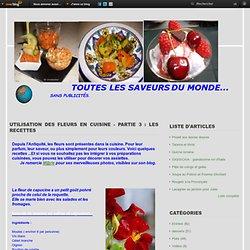 Utilisation des fleurs en cuisine - Partie 3 : les recettes - Le blog de chefdidier