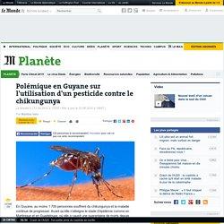 LE MONDE PLANETE 21/08/14 Polémique en Guyane sur l'utilisation d'un pesticide contre le chikungunya