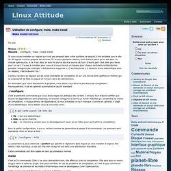 Utilisation de configure, make, make install