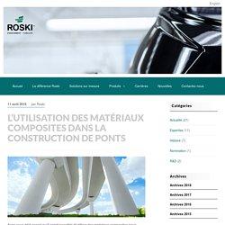 L'utilisation des matériaux composites dans la construction de ponts - Roski