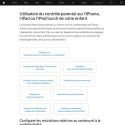 Utilisation du contrôle parental sur l'iPhone, l'iPad ou l'iPodtouch de votre enfant