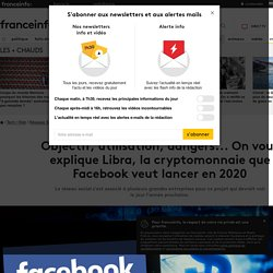 15 juin 2019 On vous explique Libra, la cryptomonnaie que Facebook veut lancer en 2020