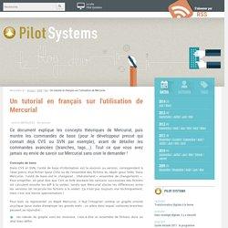 Un tutorial en français sur l'utilisation de Mercurial — Le blog des développeurs de Pilot Systems